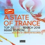 A State Of Trance Top 20: March 2018 (Miami Edition) (Selected by Armin Van Buuren) (2018) скачать через торрент