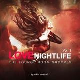 Love Nightlife, vol. 1 The Lounge Room Grooves By Kolibri Musique (2018) скачать через торрент