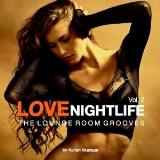 Love Nightlife, vol. 2 The Lounge Room Grooves (2018) скачать через торрент