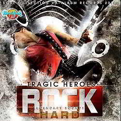 Tragic Heroes: Hard Rock Legendary Sounds (2018) скачать через торрент