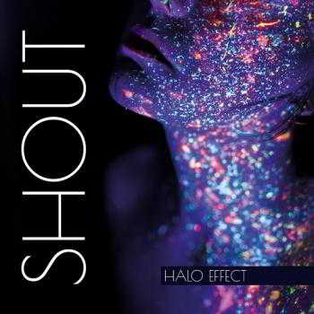 Halo Effect - Shout