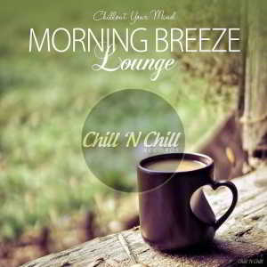 Morning Breeze Lounge (Chillout Your Mind) (2018) скачать через торрент
