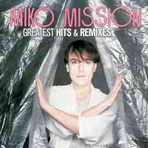 Miko Mission - Greatest Hits & Remixes (2019) скачать торрент