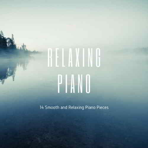 Relaxing Piano: 14 Smooth and Relaxing Piano Pieces (2019) скачать через торрент