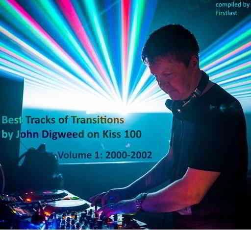 Best tracks of Transitions by John Digweed on Kiss 100. Volume 1 - 2000-2002 [Compiled by Firstlast] (2019) скачать через торрент