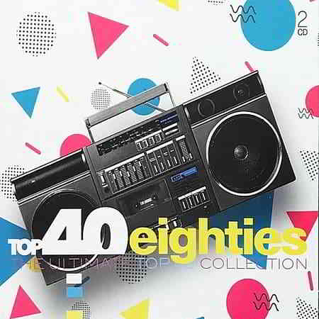 Top 40 Eighties: The Ultimate Top 40 Collection [2CD]