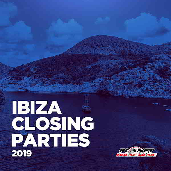 Ibiza Closing Parties 2019 [Planet House Music]