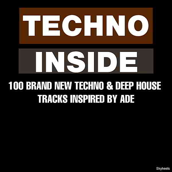 Techno Inside: 100 Brand New Techno & Deep House Tracks Inspired by ADE (2019) скачать торрент