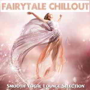 Fairytale Chillout (Smooth Vocal Lounge Selection)