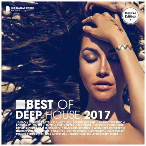 Best of Deep House 2017 [Deluxe Version]