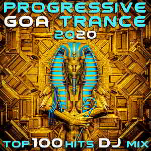 Progressive Goa Trance 2020 Top 100 Hits DJ Mix 2019 торрентом