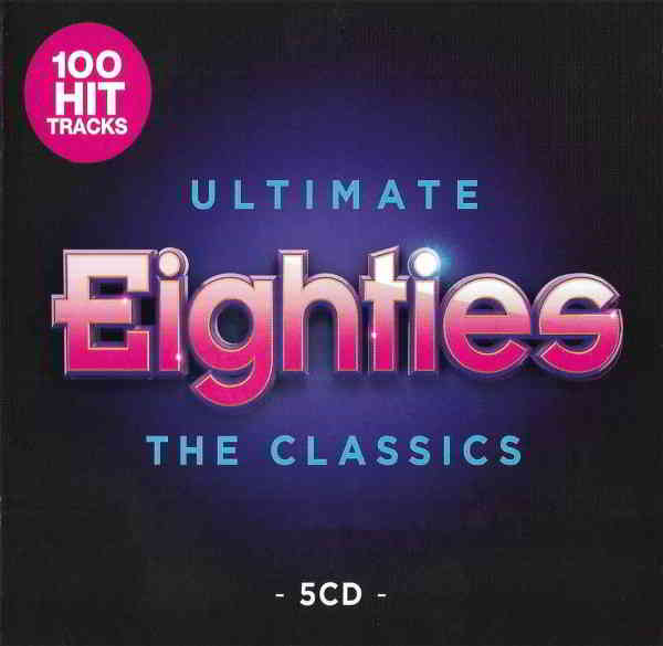Ultimate Eighties: The Classics [5CD]