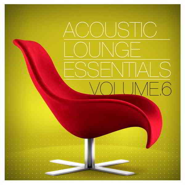 Acoustic Lounge Essentials Vol.6