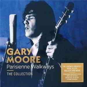 Gary Moore - Parisienne Walkways: The Collection