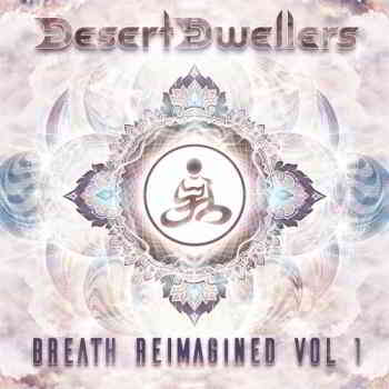 Desert Dwellers - Breath Reimagined Vol. 1