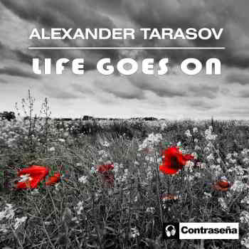 Alexander Tarasov - Life Goes On 2020 торрентом