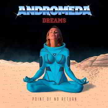 Andromeda Dreams - Point Of No Return