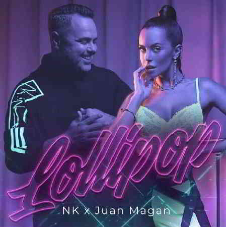NK x Juan Magan - Lollipop [клип]