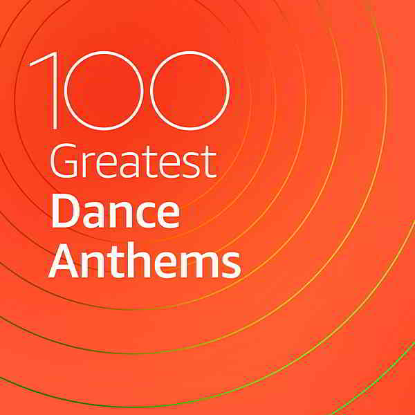 100 Greatest Dance Anthems