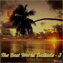 The Best World Ballads - 3