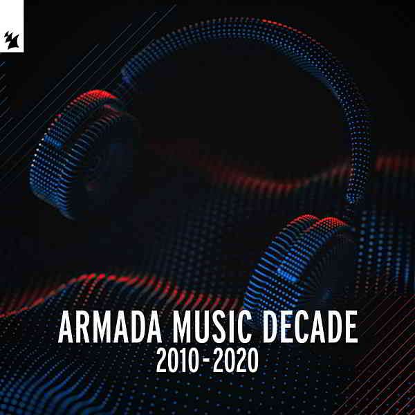 Armada Music Decade [2010-2020]