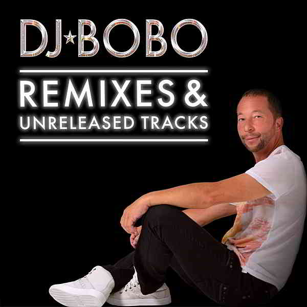 DJ BoBo - Remixes & Unreleased Tracks