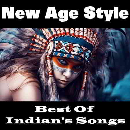 New Age Style - Best Of Indian's Songs