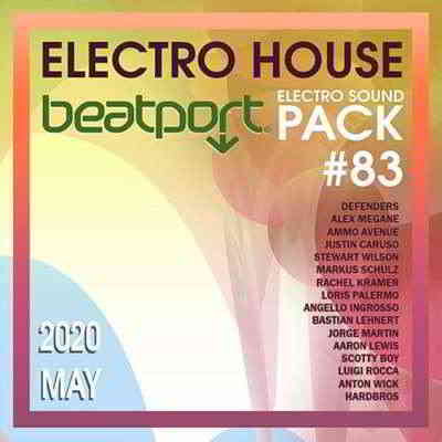 Beatport Electro House: Sound Pack #83 2020 торрентом