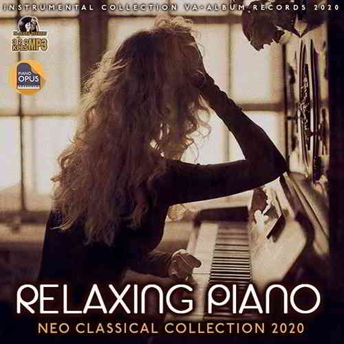 Relaxing Piano: Neo Classical Collection (2020) скачать торрент