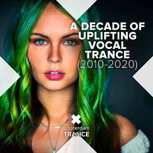 A Decade Of Uplifting Vocal Trance (2010-2020)