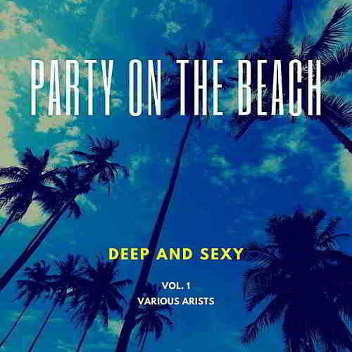 Party On The Beach [Deep And Sexy] Vol.1