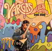 Vargas Blues Band - Del Sur