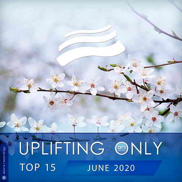 Uplifting Only Top 15: June 2020