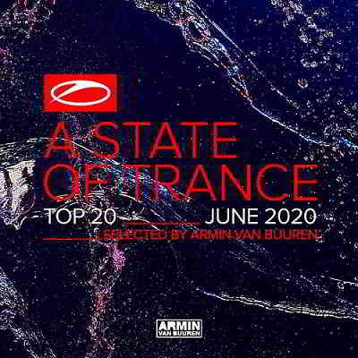 A State Of Trance Top 20: June 2020 [Selected by Armin van Buuren]