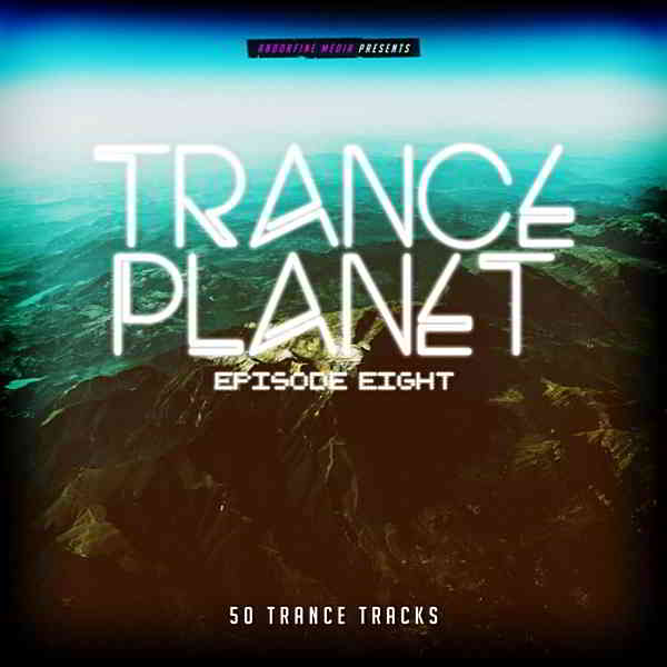 Trance Planet: Episode Eight [Andorfine Germany]