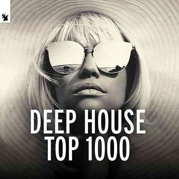 Deep House Top 1000 by Armada Music