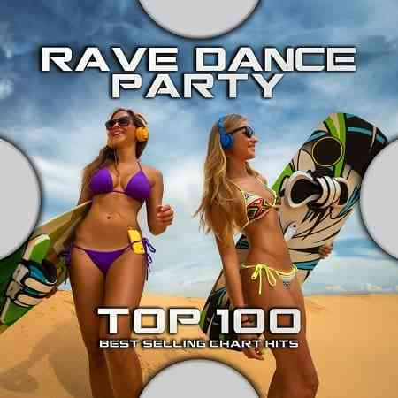 Rave Dance Party Top 100 Best Selling Chart Hits